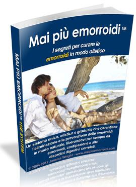 Mai più emorroidi (TM) - Libro per la Cura delle emorroidi